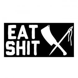 "RUSTY BUTCHER Sticker - ""Eat Shit"""