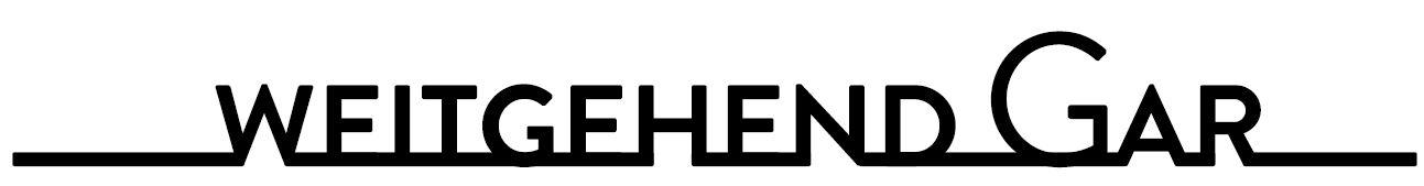 WEITGEHEND GAR